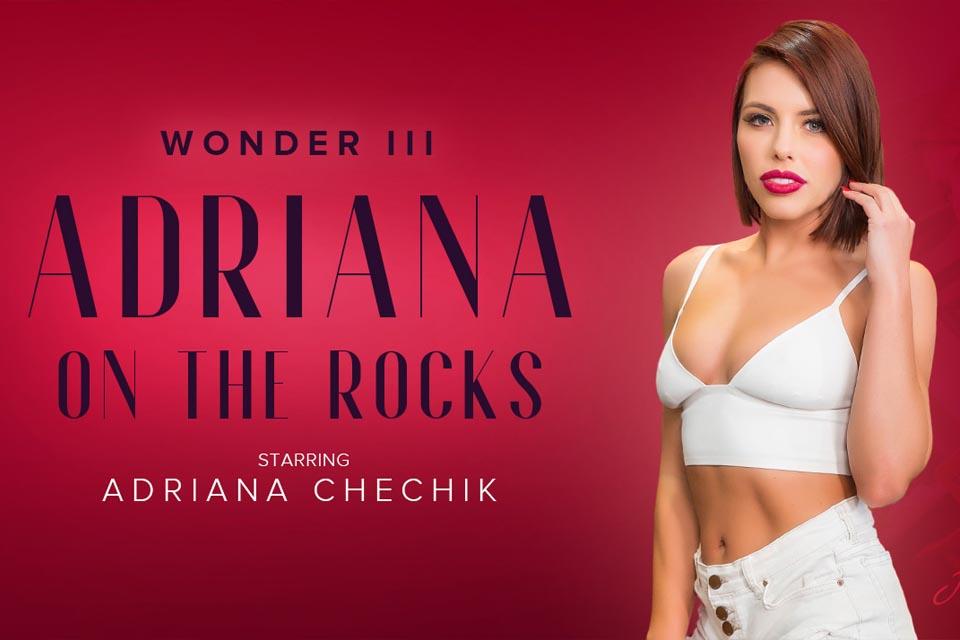 5 Wonders of Chechik: Adriana on the Rocks with Adriana Chechik – VRBangers