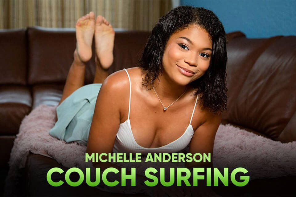 Couch Surfing with Michelle Anderson – SexLikeReal