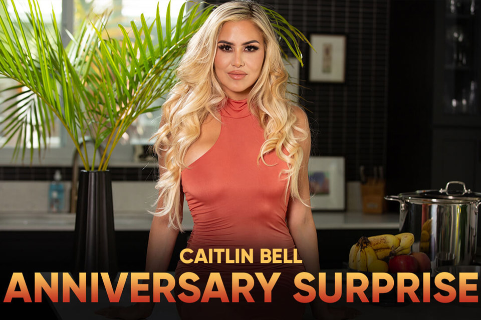 Anniversary Surprise with Caitlin Bell – SexLikeReal
